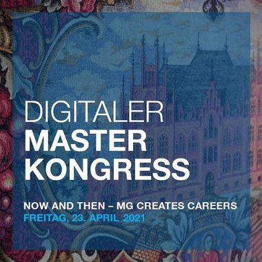 Digitaler Masterkongress 2021: NOW AND THEN – MG CREATES CAREERS